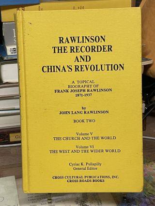 Rawlinson The Recorder and China's Revolution: A Topical Biography of Frank Joseph Rawlinson...