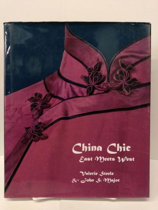 China Chic: East Meets West. Valerie Steele