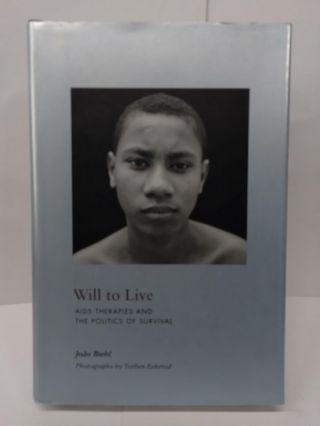 Will to Live: AIDS Therapies and the Politics of Survival. Joao Biehl
