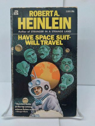 Have Space Suit-Will Travel. Robert Heinlein
