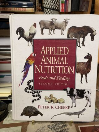 Applied Animal Nutrition: Feeds and Feeding (Second Edition). Peter R. Cheeke