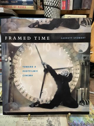 Framed Time: Toward a Postfilmic Cinema. Garrett Stewart