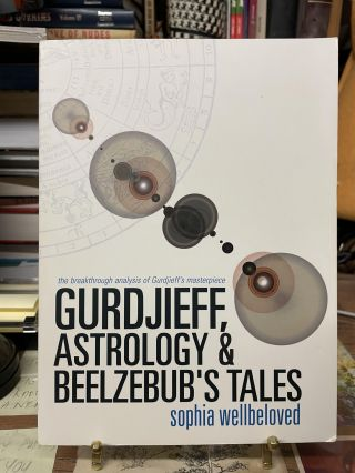 Gurdjieff, Astrology & Beelzebub's Tales. Sophia Wellbeloved
