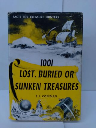 1001 Lost, Buried or Sunken Treasures. F. L. Coffman