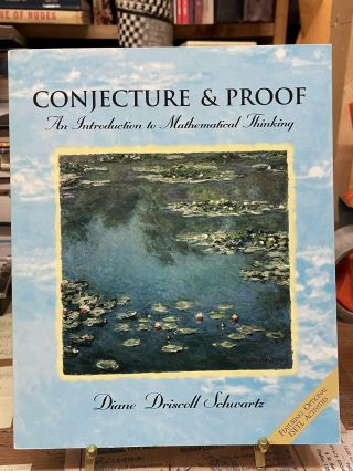 Conjecture & Proof: An Introduction to Mathematical Thinking. Diane Driscoll Schwartz