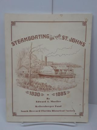 Steamboating on the St. Johns: 1830-1885. Edward Mueller