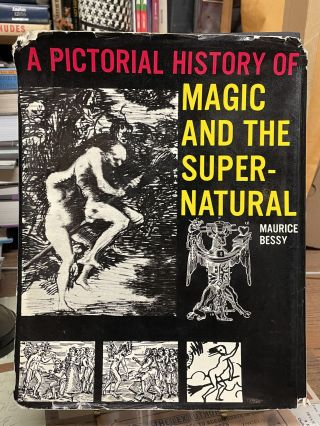 A Pictorial History of Magic and the Supernatural. Maurice Bessy
