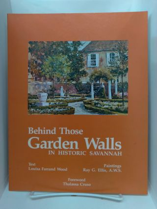 Behind Those Garden Walls in Historic Savannah. Louisa Wood