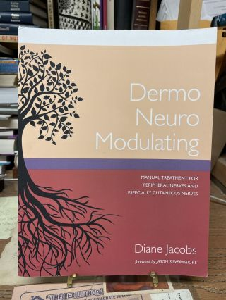 Dermo Neuro Modulating: Manual Treatment for Peripheral Nerves and Especially Cutaneous Nerves....
