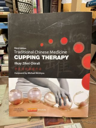Traditional Chinese Medicine Cupping Therapy (Third Edition). Iikay Zihni Chirali