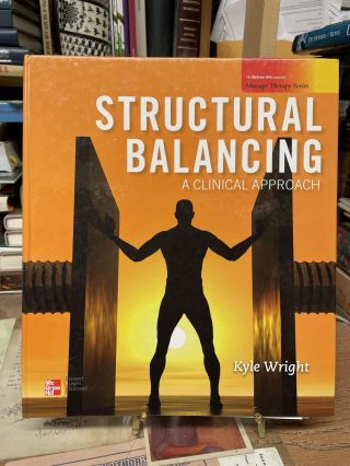 Structural Balancing: A Clinical Approach. Kyle Wright