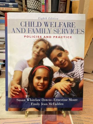 Child Welfare and Family Services: Policies and Practice (8th Edition). Susan Downs, Ernestine...