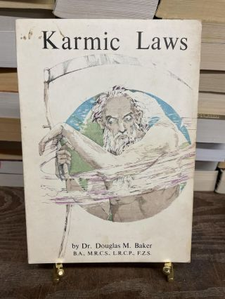 Karmic Laws: The Hidden Laws Behind Disease and Rebirth. Dr. Douglas M. Baker