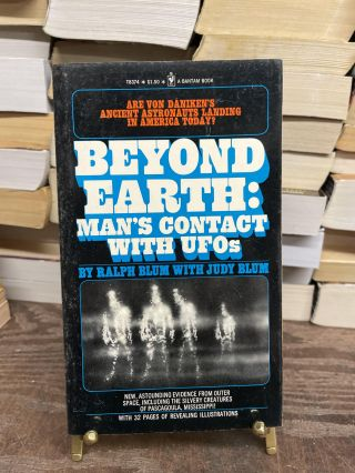 Beyond Earth: Man's Contact with UFOs. Ralph Blum, Judy Blum